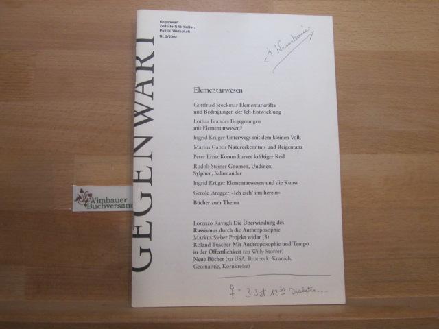 Gegenwart : Zeitschrift für Kultur, Politik, Wirtschaft 2/2004 : Elementarwesen