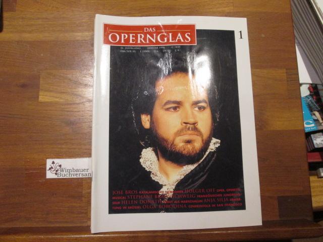 Das Opernglas, Heft 1 Januar 1996 Jose Bros Holger Off Stephane Braunschweig Helen Donath Anja Silja Olga Borodina