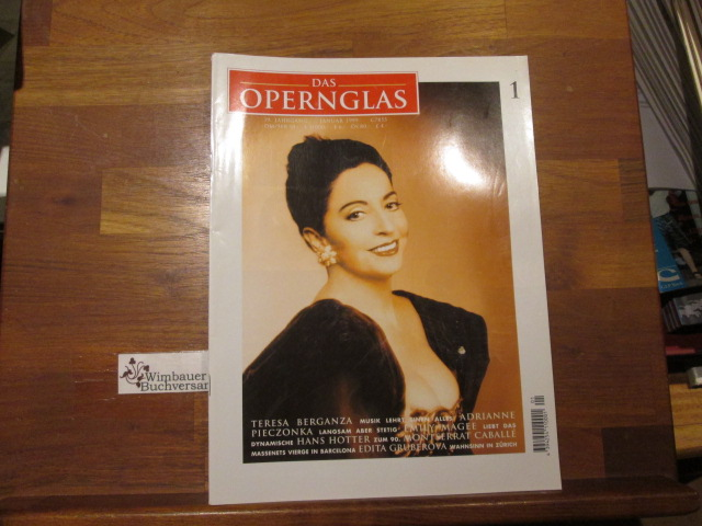 Das Opernglas, Heft 1 Januar 1999 Teresa Berganza Afrainne Pieczonka Emily Magee Hans Hotter Montserrat Caballe Edita Gruberova