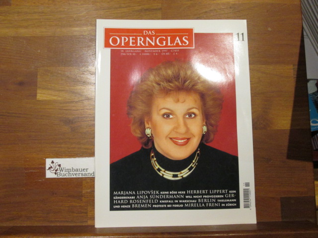Das Opernglas, Heft 11 November 1997 Marjana Lipovsek Herbert Lippert Anja Sündermann Gerhard Rosenfeld Mirella Freni