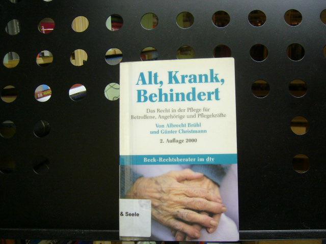 Alt, Krank, behindert 2. Auflage