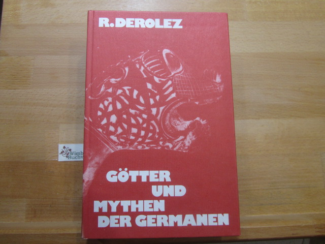 Götter und Mythen der Germanen. R. L. M. Derolez. [Berecht. Übertr. aus d. Holländ. von Julie von Wattenwyl]