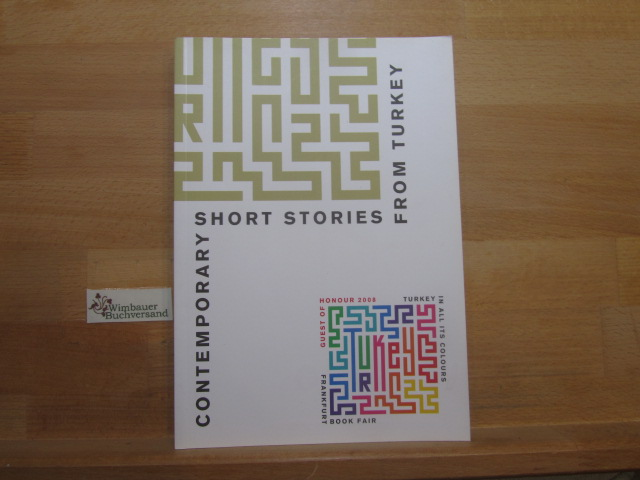 Contemporary Short stories from Turkey / Guest of Honour 2008 Turkey in all its colours