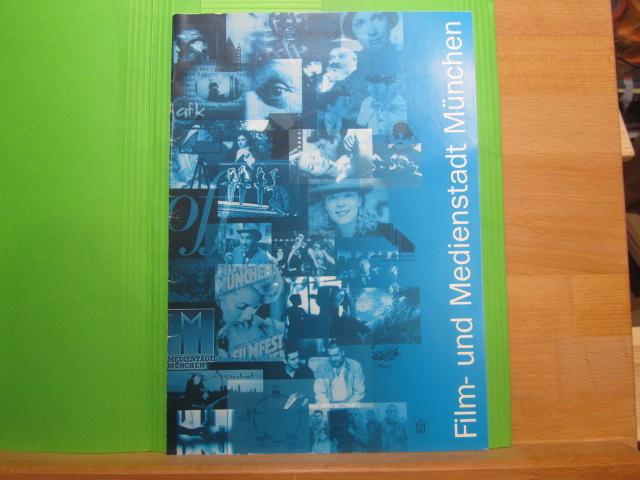 Film- und Medienstadt München. [hrsg. vom Kulturreferat der Landeshauptstadt München. Verantwortlich für den Inh.: Andreas Rost ; Christoph Schwarz]