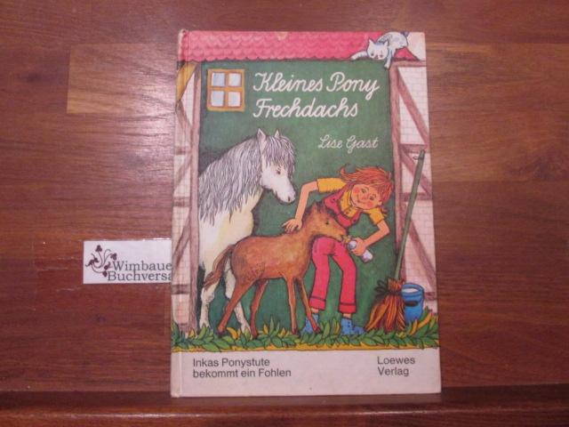 Gast, Lise (Verfasser) : Kleines Pony Frechdachs. Lise Gast. Bilder von Rolf Rettich. [Schrift von Julius Kirn] 4. Aufl.