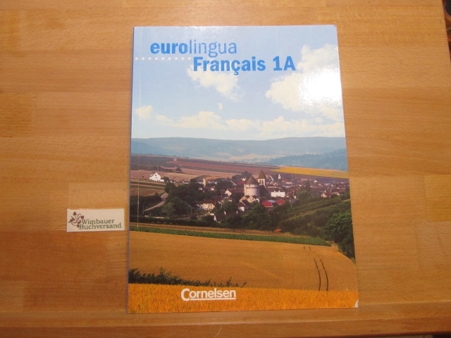 Eurolingua Français; Teil: 1A. [Hauptwerk.]. 1. Aufl., 1. Dr.