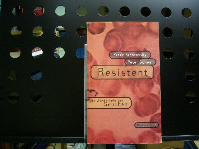 Resistent Die Wiederkehr der Seuchen