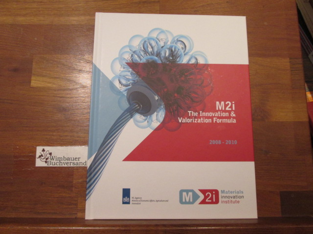 M2i The Innovation & Valorization Formula: Materials Innovation Institute