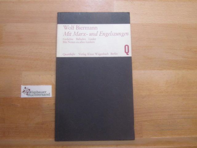 Mit Marx- und Engelszungen : Gedichte, Balladen, Lieder. Wolf Biermann / Quarthefte ; 31 1. - 20. Tsd.