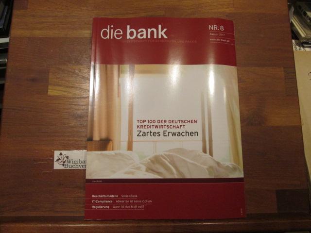 Die Bank : Zeitschrift für Bankpolitik und Praxis. Nr. 8 August 2017 Top 100 der deutschen Kreditwirtschaft SolarisBank IT-Compliance