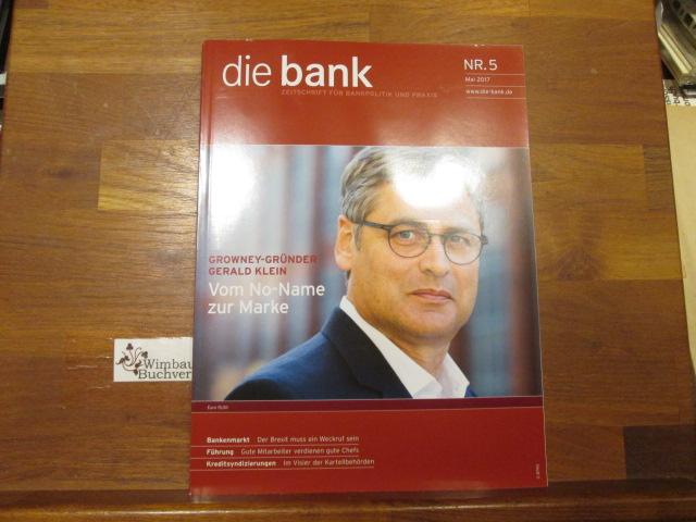 Die Bank : Zeitschrift für Bankpolitik und Praxis. Nr. 5 Mai 2017 Growney-Grüner Gerald Klein Brexit Kreditsyndizierungen