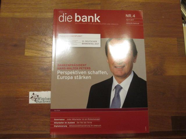 Die Bank : Zeitschrift für Bankpolitik und Praxis. Nr. 4 April 2017 Hans-Walter Peters Risikomanager Mittelstandsfinanzierung