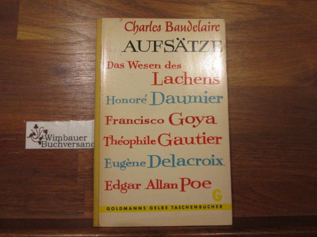 Aufsätze. Charles Baudelaire. Übertr. von Charles Andres / Goldmanns gelbe Taschenbücher ; Bd. 617