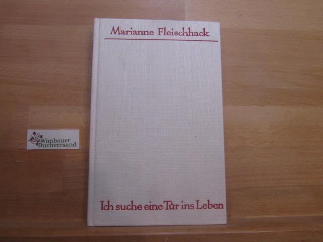 Ich suche eine Tür ins Leben : 3 Lebensbilder. dargestellt von Marianne Fleischhack. [Zeichn. nach alten Vorlagen: Uta Weisselberg] 4. Aufl.