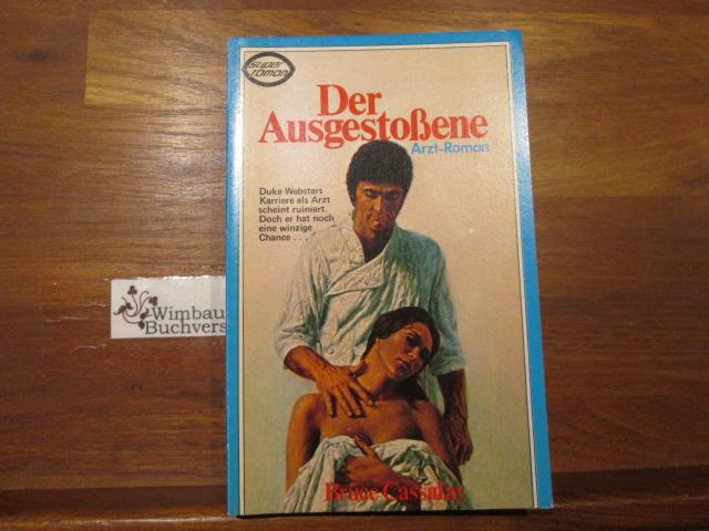 Der Ausgestoßene : Arzt-Roman. von Bruce Cassiday / Super-Krimi ; Nr. 19A76 Genehmigte Taschenbuchausg.