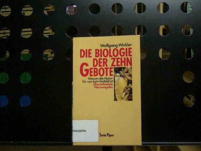 Wickler, Wolfgang : Die Biologie der zehn Gebote. Warum die Natur für uns kein Vorbild ist 7. Auflage