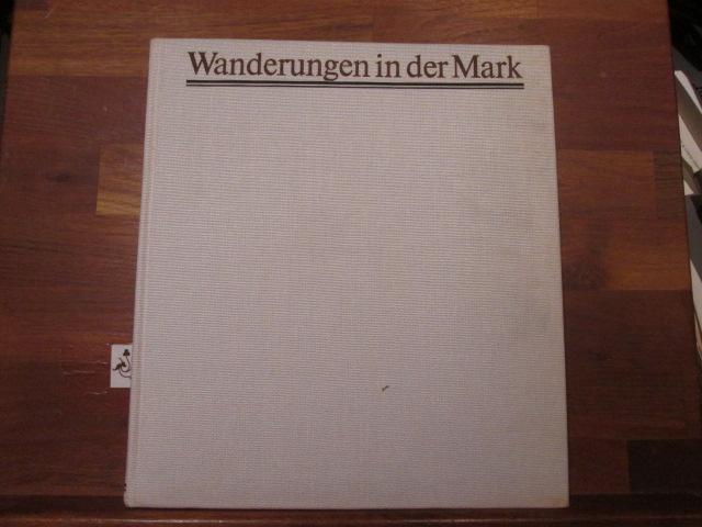 Wanderungen in der Mark. Farbfotos von Hans Jochen Knobloch. Texte von Theodor Fontane. [Ausw. d. Texte u. Anm. von Gotthard Erler] 2. Aufl.