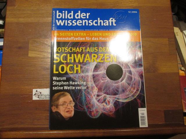 Hess, Wolfgang : Bild der Wissenschaft, 12 / 2004 Botschaft aus dem Schwarzen Loch / Stephen Hawking