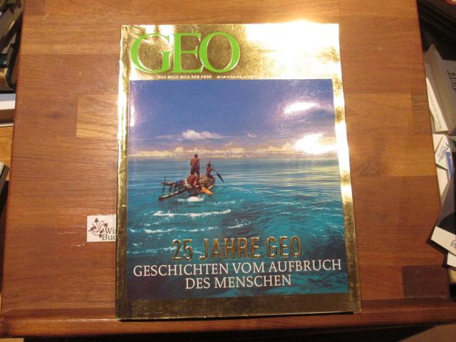 Gaede, Peter-Matthias [Hrsg.] : GEO Das neue Bild der Erde : Oktober 2001 Die 25 Jahre GEO Jubiläumsausgabe