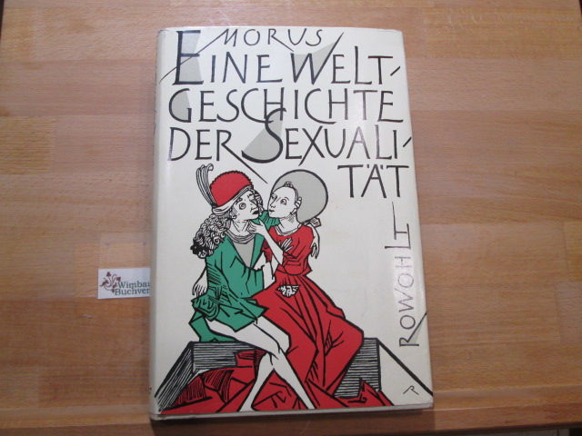Lewinsohn, Richard (Verfasser) : Eine Weltgeschichte der Sexualität. Morus 12.-17. Tsd.