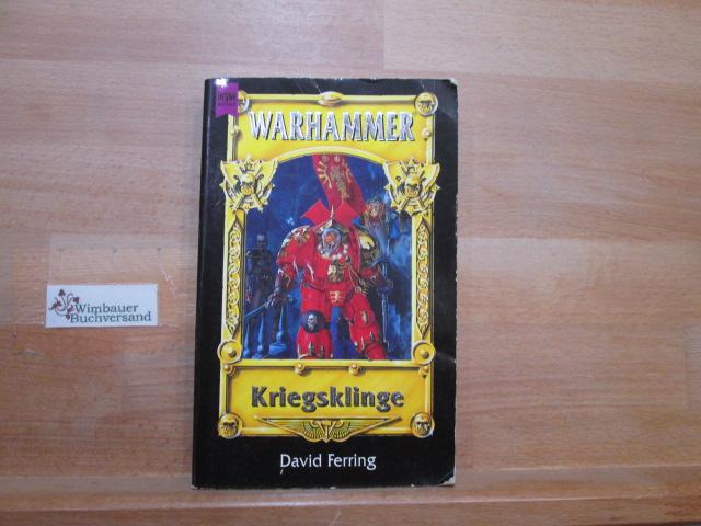 Warhammer; Teil: Konrad-Trilogie : Roman.  3., Kriegsklinge / Heyne-Bücher / 6 / Heyne-Science-fiction & Fantasy ; Bd. 5574 : Science-fiction Aus dem Engl. übers. von Walter Brumm /