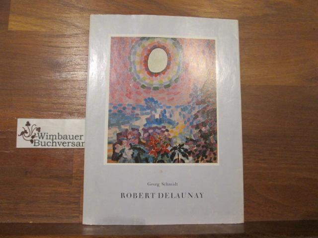 Robert Delaunay : 12 Farbtaf. Robert Delaunay. Einl.: Georg Schmidt. [Übers.: Maurice Besset] / Der silberne Quell ; Bd. 56