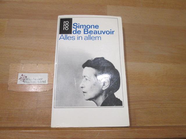 Alles in allem. Simone de Beauvoir. [Aus d. Franz. übertr. von Eva Rechel-Mertens] / Rororo ; 1976 91. - 96. Tsd.