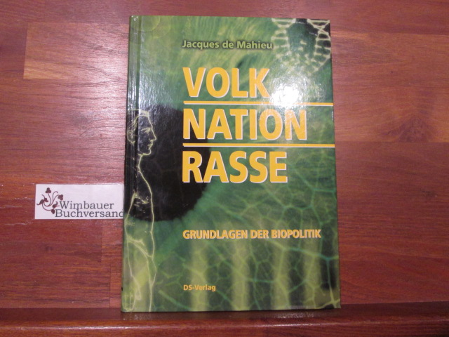 Volk - Nation - Rasse : Grundlagen der Biopolitik. Jacques de Mahieu