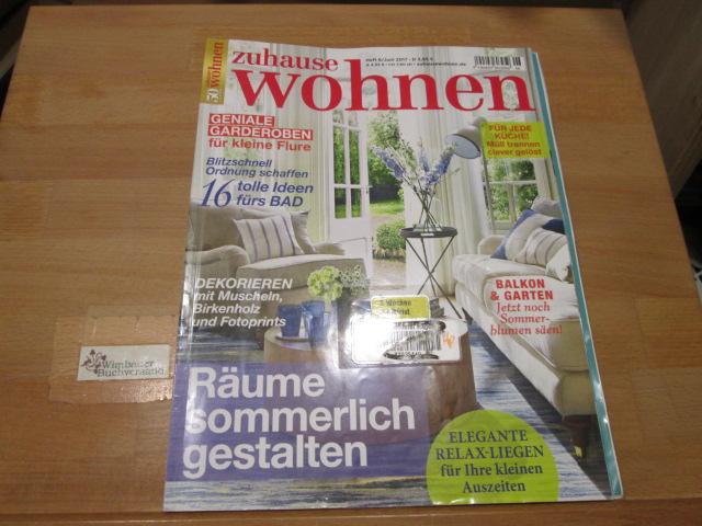 Zuhause Wohnen, Heft 6 Juni 2017 Räume sommerlich gestalten