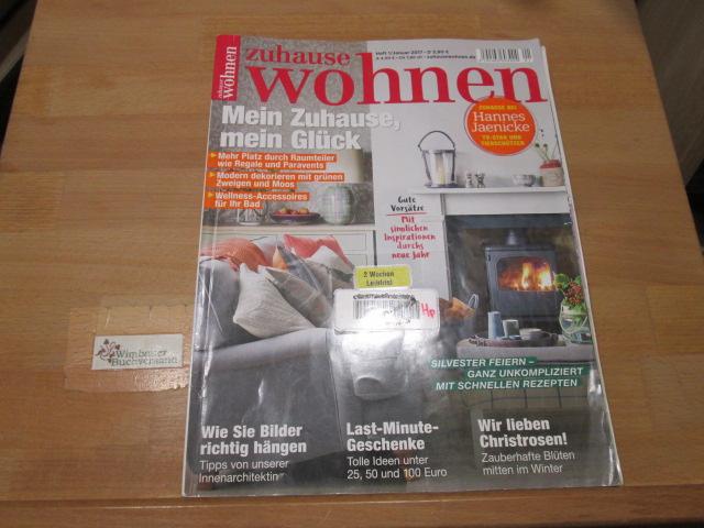 Zuhause Wohnen, Heft 1 Januar 2017 Mein Zuhause, mein Glück Hannes jaenicke