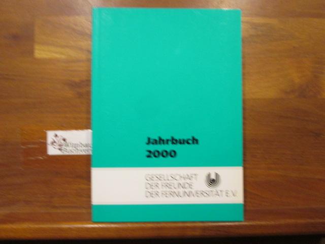 Jahrbuch 2000 Gesellschaft der Freunde der Fernuniversität Hagen e.V. ; Fernuniversität in Hagen