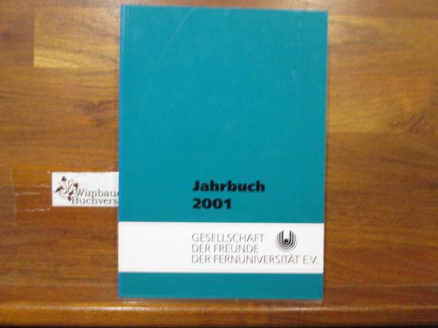 Jahrbuch 2001 Gesellschaft der Freunde der Fernuniversität Hagen e.V. ; Fernuniversität in Hagen