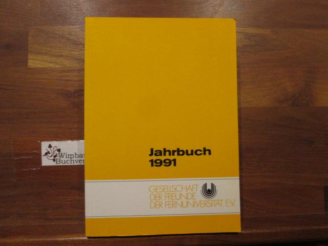 Jahrbuch 1991 Gesellschaft der Freunde der Fernuniversität Hagen e.V. ; Fernuniversität in Hagen