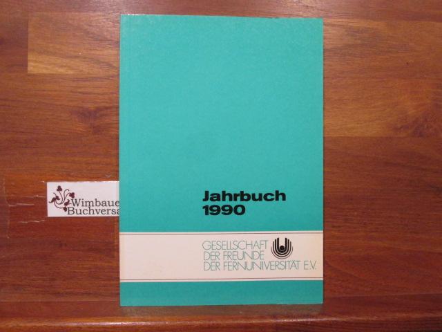 Jahrbuch 1990 Gesellschaft der Freunde der Fernuniversität Hagen e.V. ; Fernuniversität in Hagen
