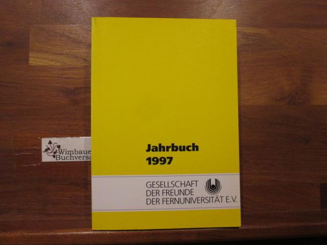 Jahrbuch 1997 Gesellschaft der Freunde der Fernuniversität Hagen e.V. ; Fernuniversität in Hagen