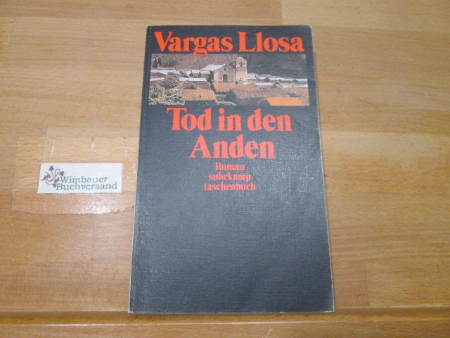Tod in den Anden : Roman. Mario Vargas Llosa. Aus dem Span. von Elke Wehr / Suhrkamp Taschenbuch ; 2774 3. Aufl.