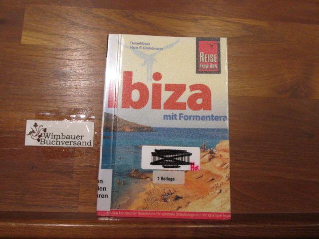 Ibiza mit Formentera : [ein neu konzipierter Reiseführer für optimale Urlaubstage auf den quirligen Inseln Ibiza und Formentera]. Daniel Krasa ; Hans-R. Grundmann / Reise-Know-how 3., überarb. und erw. Aufl.