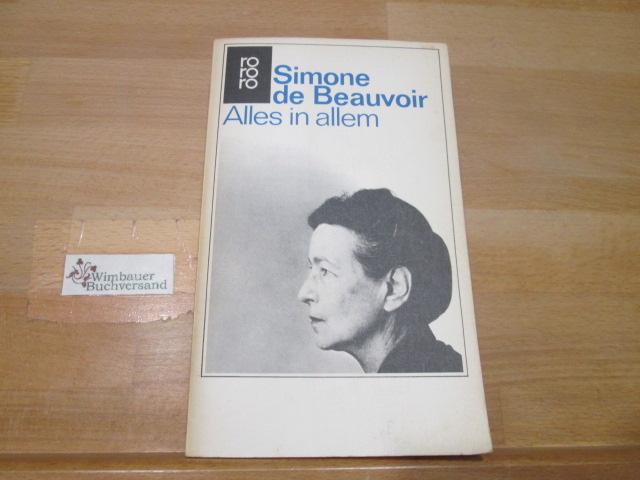 Alles in allem. Simone de Beauvoir. [Aus d. Franz. übertr. von Eva Rechel-Mertens] / rororo ; 1976 [1. - 25. Tsd.]