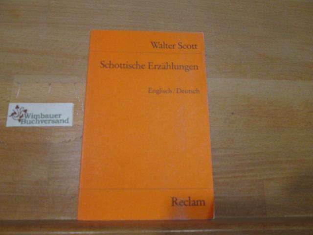 Schottische Erzählungen : engl.-dt. Walter Scott. Übers. u. hrsg. von Wolfgang Franke / Universal-Bibliothek ; Nr. 7675 - Scott, Walter (Verfasser)