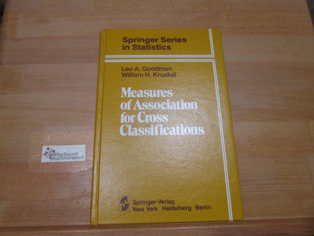 Measures of association for cross classifications. Leo A. Goodman ; William H. Kruskal / Springer series in statistics