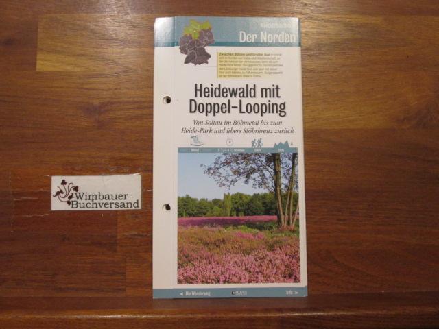 [Wanderkarte] Niedersachsen. Der Norden: Heidewald mit Doppel-Looping. Von Soltau im Böhmetal bis zum Heide-Park und übers Stöhrkreuz zurück