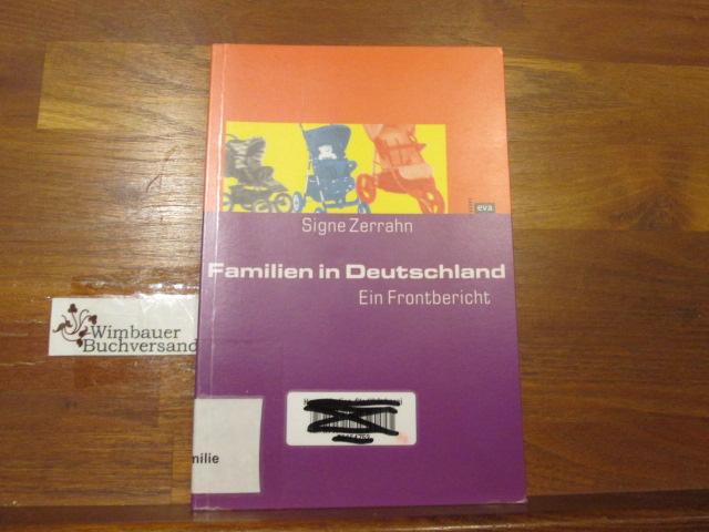 Zerrahn, Signe (Verfasser) : Familien in Deutschland : ein Frontbericht. Signe Zerrahn