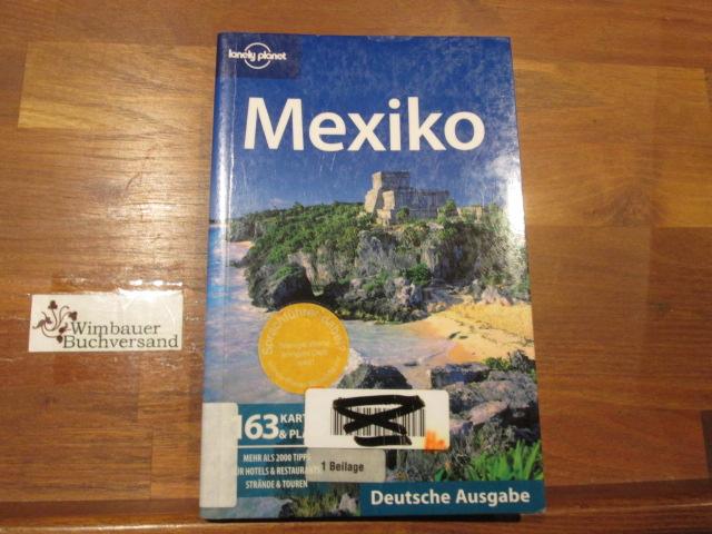 Mexiko. John Noble ... [Chefred. dt. Ausg.: Birgit Borowski. Übers.: Julie Bacher ...] / Lonely planet Dt. Ausg., 3. dt. Aufl. - Noble, John (Mitwirkender) und Birgit (Herausgeber) Borowski