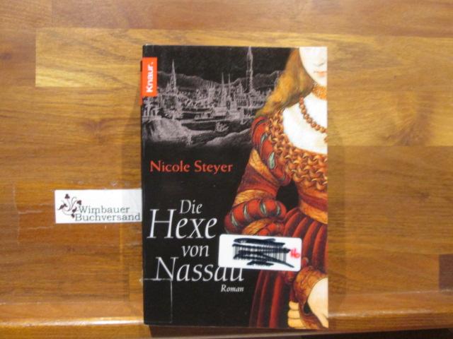 Die Hexe von Nassau : Roman. Nicole Steyer / Knaur ; 51132 Orig.-Ausg.