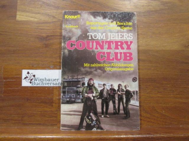 Tom Jeiers Country-Club : Reportagen u. Berichte aus d. Country-Szene. Thomas Jeier / Knaur ; 3742 : Knaur-Sachbuch Orig.-Ausg., 1. Aufl.