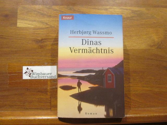 Dinas Vermächtnis : Roman. Herbjørg Wassmo. Aus dem Norweg. von Holger Wolandt / Knaur ; 61681 3. Aufl.