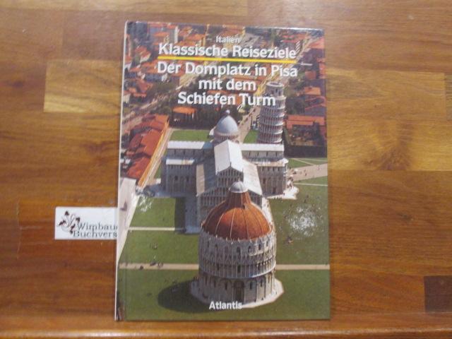 Der Domplatz in Pisa mit dem Schiefen Turm. Mario Tobino. [Ins Dt. übertr. von Maria Dora Ott-Mangini] / Klassische Reiseziele : Italien