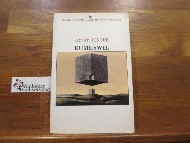 Eumeswil. Trad. de Marciano Villanueva / Biblioteca Formentor 1. ed.