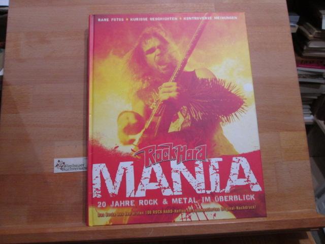 Rock-Hard-Mania; Teil: 1., Das Beste aus den 100 ersten Rock-Hard-Heften im kommentierten Original-Nachdruck! ; rare Fotos, kuriose Geschichten, kontroverse Meinungen