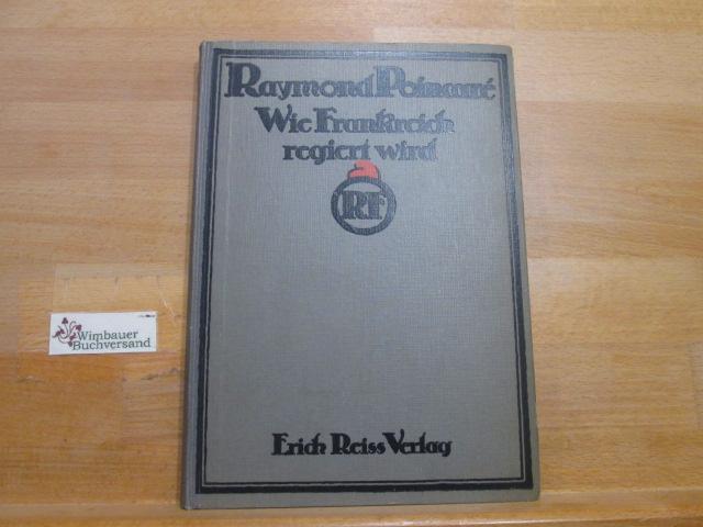 Wie Frankreich regiert wird. Gemeinfasslich dargest. von Raymond Poincaré. [Autor. Übers. von N. Collin] 2. Aufl.